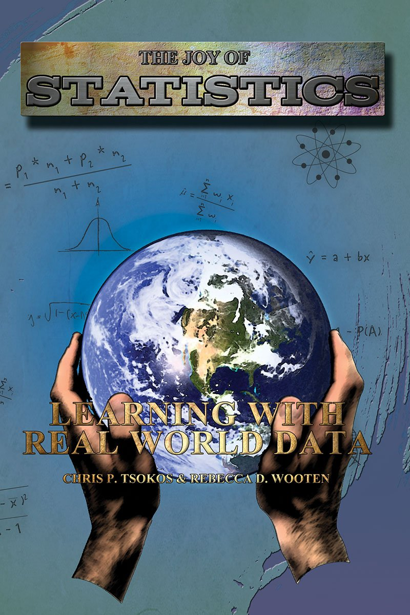 The Joy of Statistics: Rebecca D. Wooten Chris P. Tsokos: 9781465274762:  Amazon.com: Books
