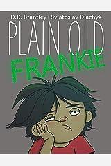 Plain Old Frankie Kindle Edition