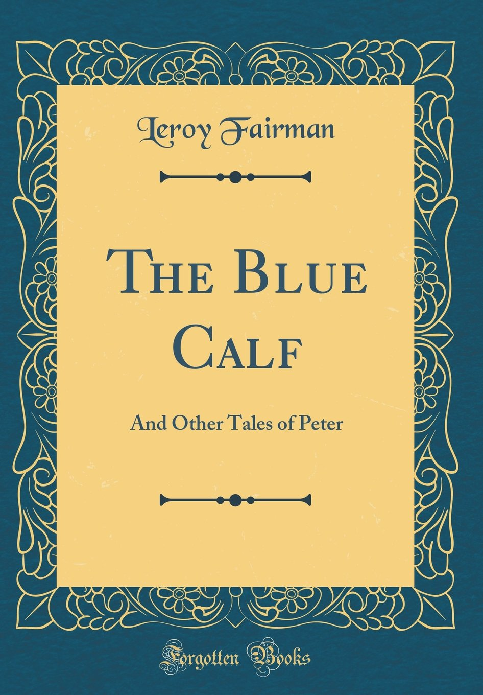 Download The Blue Calf: And Other Tales of Peter (Classic Reprint) PDF