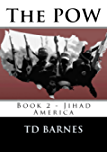 The POW: Book 2 of Jihad America