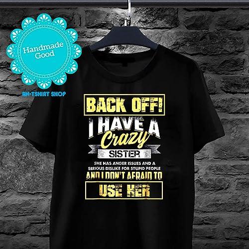 e2c7710e843 Amazon.com  Back-off I Have Crazy Sister Funny Family T Shirt for men and  women  Handmade