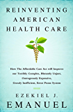 Reinventing American Health Care: How the Affordable Care Act will Improve our Terribly Complex, Blatantly Unjust…