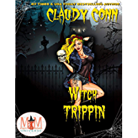 Witch Trippin': Magic and Mayhem Universe (Witchin' Book 3)