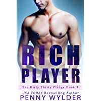 RICH PLAYER (The Dirty Thirty Pledge Book 3) (English Edition)