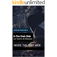 in the dark side - la terra di mezzo: INSIDE THE DEEP WEB