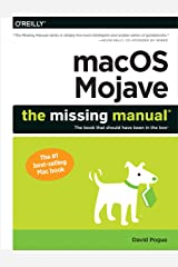 macOS Mojave: The Missing Manual: The book that should have been in the box Paperback