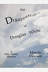 The Disappearance of Douglas White (Sally Nimitz Mysteries Book 2) Kindle Edition