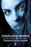 Les mystères de Harper Connelly (Tome 3) - Frissons d'outre-tombe