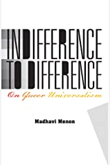 Indifference to Difference: On Queer Universalism Kindle Edition