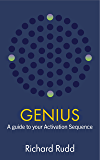 Genius: A guide to your Activation Sequence (The Gene Keys Golden Path Book 1)