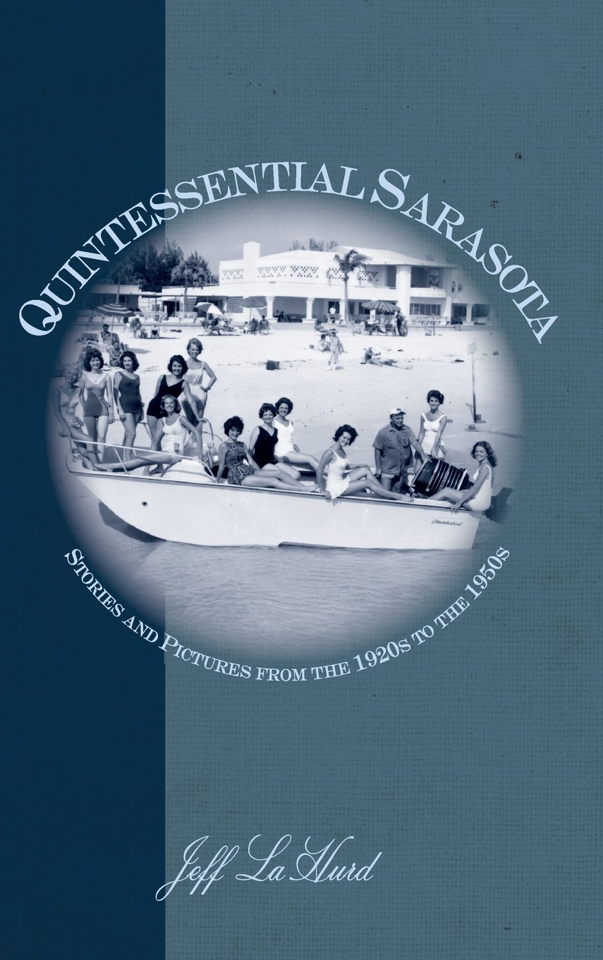 Quintessential Sarasota: Stories and Pictures from the 1920s to the 1950s PDF