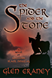 The Spider and the Stone: A Novel of  Scotland's Black Douglas