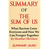 Summary of The Sum of Us: What Racism Costs Everyone and How We Can Prosper Together by Heather McGhee