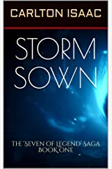 STORM SOWN: The 'Seven of Legend' Saga Book One Kindle Edition