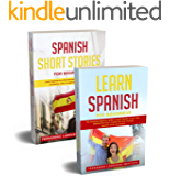 Spanish for Beginners: 2 Books in 1: The Complete Beginners Guide to Learn Spanish Starting from Zero and Become Fluent…