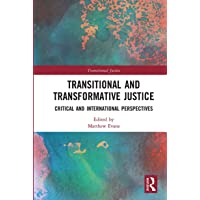 Transitional and Transformative Justice: Critical and International Perspectives