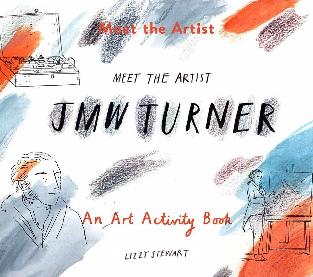 Meet The Artist JMW Turner Tate Amazoncouk Lizzy Stewart 9781849765183 Books