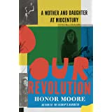 Our Revolution: A Mother and Daughter at Midcentury