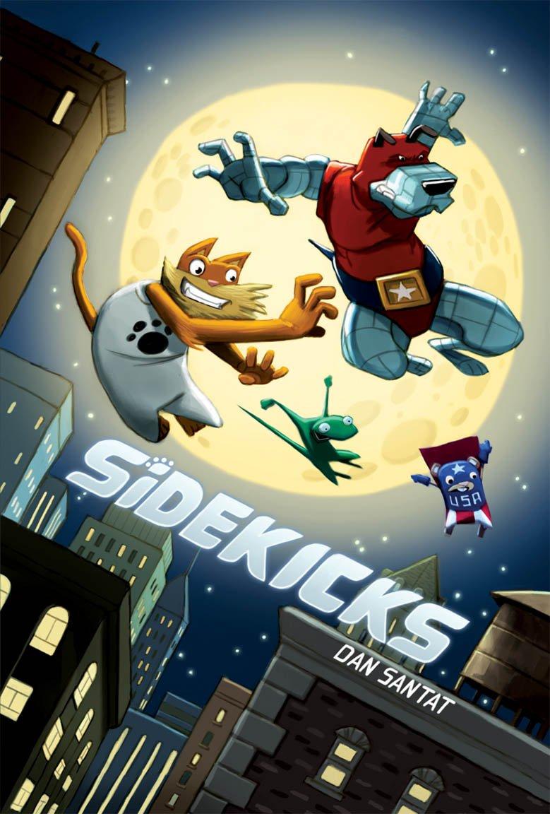 Sidekicks Dan Santat 9780439298193 Amazon Books