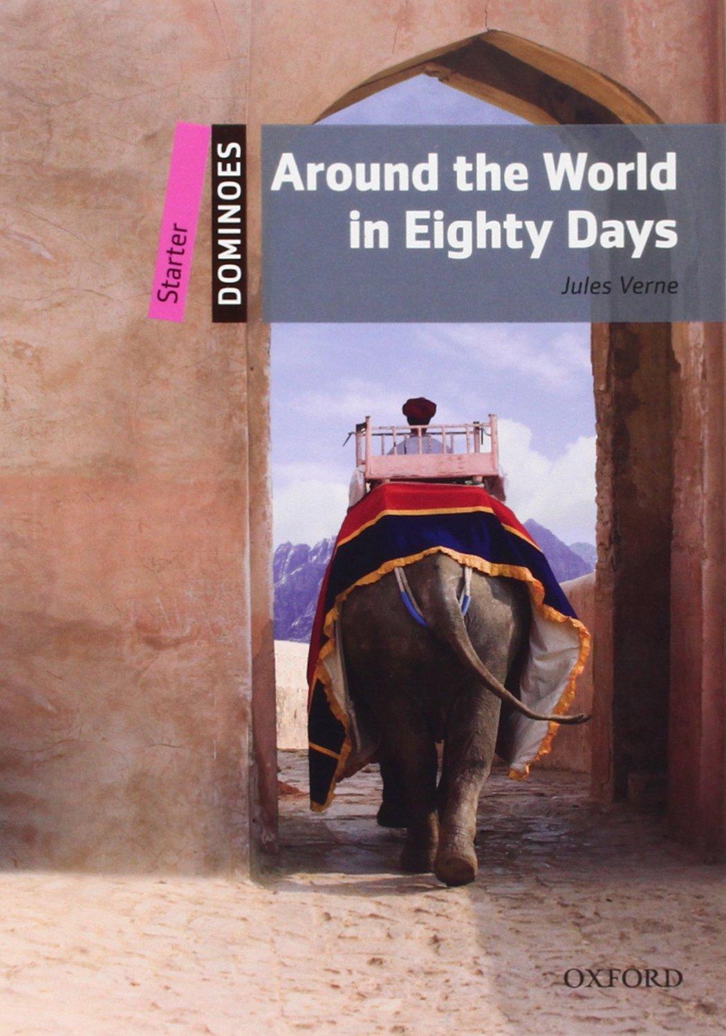 Dominoes: Around the World in Eighty Days: Starter Level: 250-Word Vocabulary (Dominoes, Starter Level)