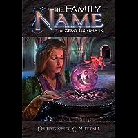The Family Name (The Zero Enigma Book 9)
