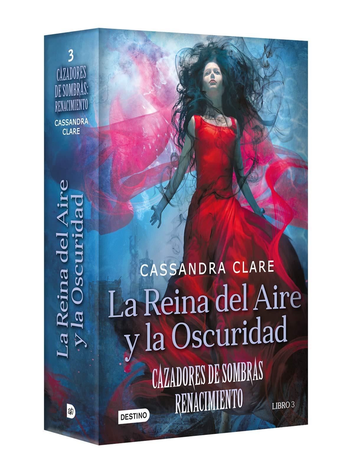 La Reina del Aire Y La Oscuridad: Cazadores de Sombras. Renacimiento 2 Dark  Artifices: Amazon.es: Cassandra Clare: Libros