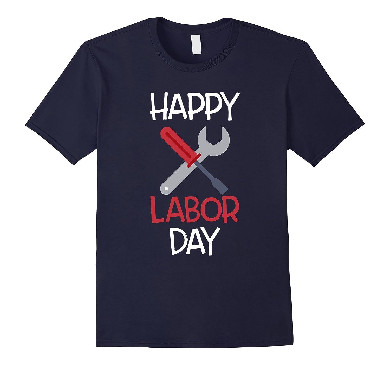 Happy Labor Day T-Shirt International Labor Holidays funny-BN