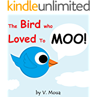 The Bird Who Loved To MOO!