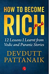 How to Become Rich: 12 Lessons I Learnt from Vedic and Puranic Stories Paperback