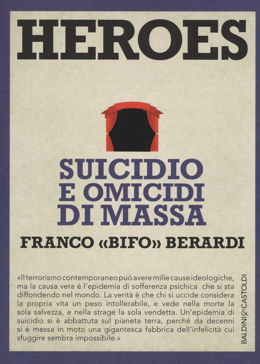 stile attraente qualità eccellente 50-70% di sconto Amazon.it: Heroes. Suicidio e omicidi di massa - Franco Bifo ...