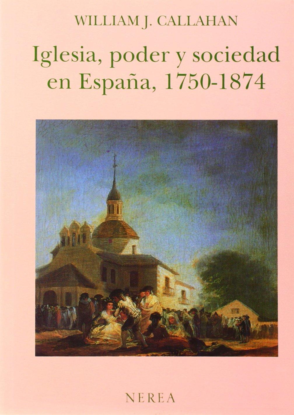 Iglesia, poder y sociedad en España 1750-1874 Historia: Amazon.es ...
