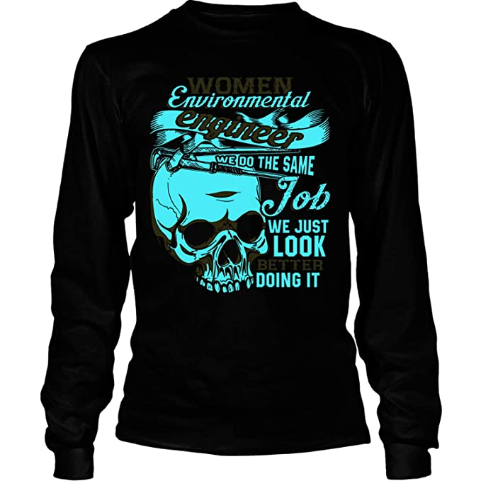 9ef80274b Amazon.com: We Do The Same Job Long Sleeve Tees, Environmental Engineer T  Shirt: Clothing