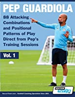 Pep Guardiola - 88 Attacking Combinations And