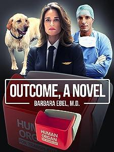 Outcome, a Novel