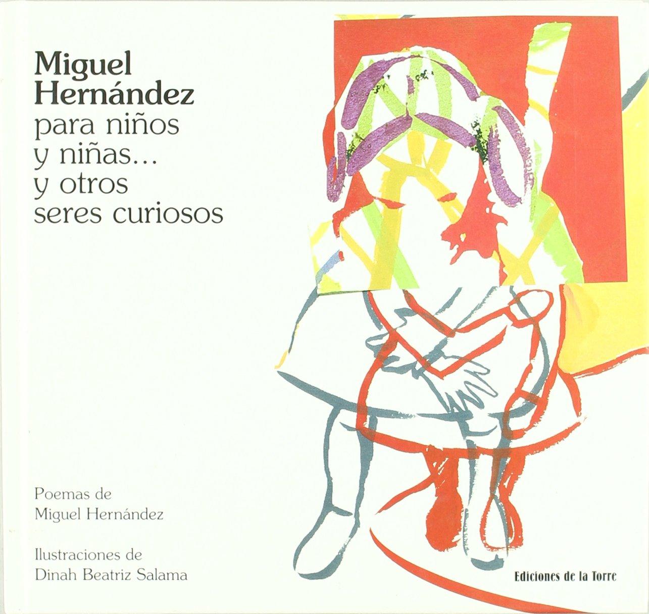 Miguel Hernández para niños y niñas... y otros seres curiosos / Miguel Hernandez for children and other curious creatures (Spanish Edition) pdf epub