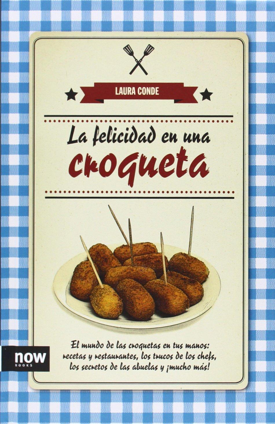 La Felicidad En Una Croqueta (COCINA): Amazon.es: Conde Seijas ...