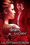 Desires, Known
