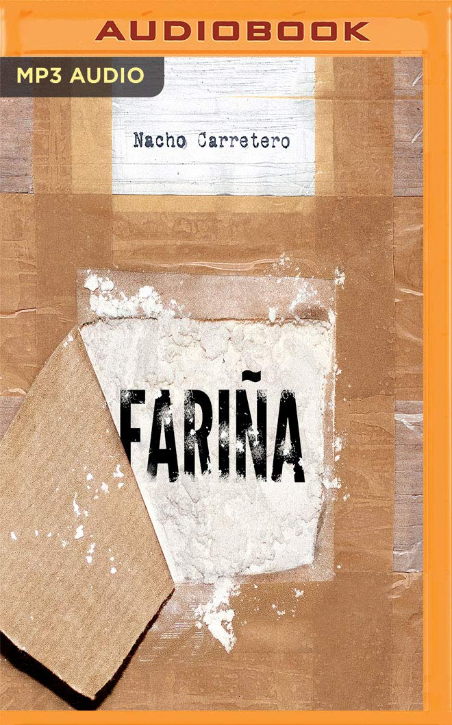 Fariña: Historia e indiscreciones del narcotráfico en Galicia (Carretero, Nacho) (Spanish Edition) (Spanish) Audio CD – Audiobook, MP3 Audio, Unabridged