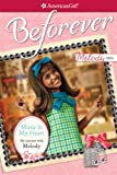 Music In My Heart: My Journey with Melody (American Girl Beforever Journey)