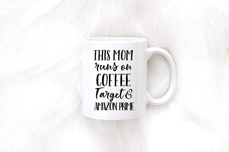 Amazon No9 This Mom Runs On Coffee Target Prime Mug Funny Gift For New Mothers Day Birthday 11 Oz