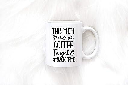 This Mom Runs On Coffee Target Amazon Prime Mug Funny Gift For