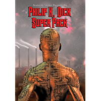 Philip K. Dick Super Pack: With linked Table of Contents