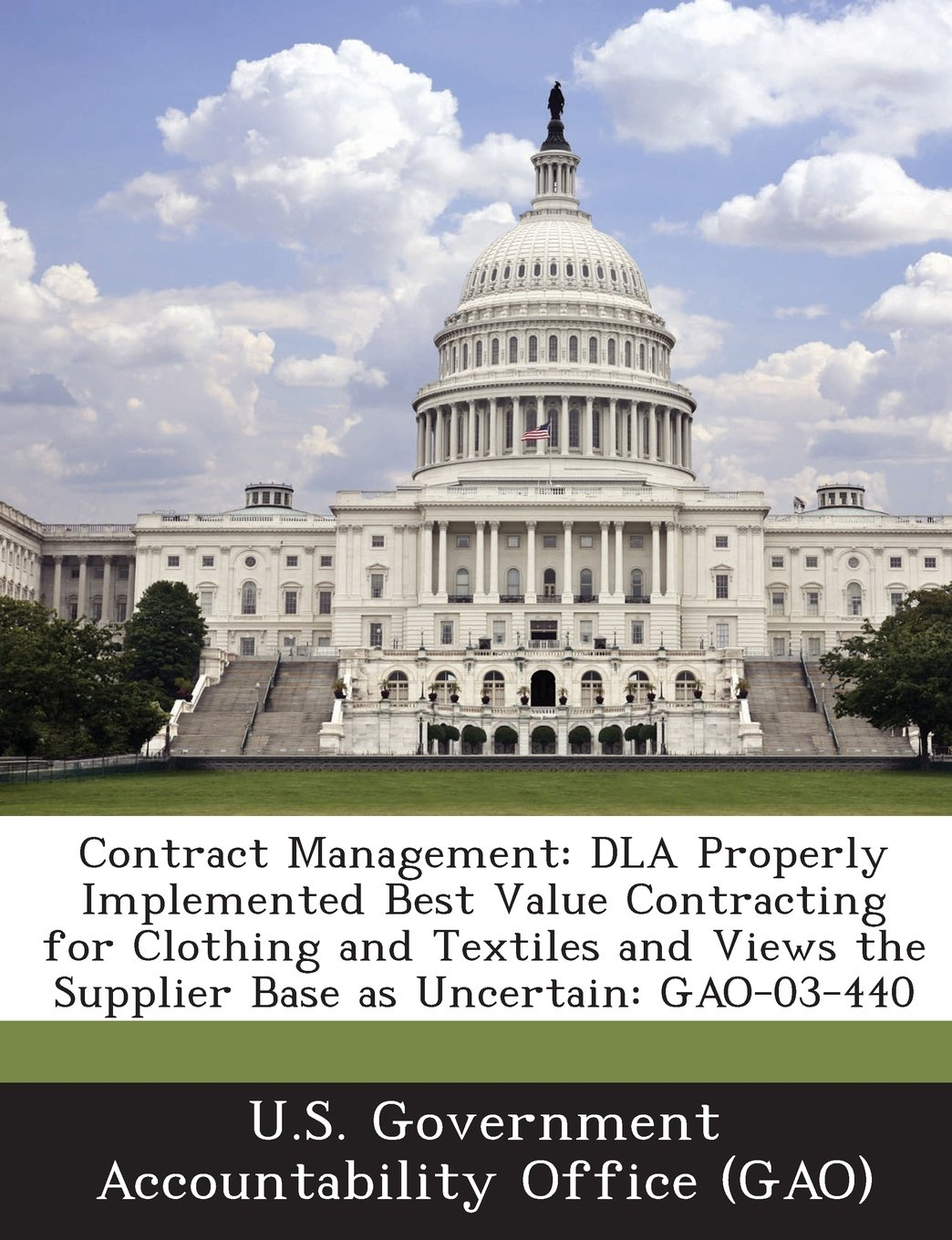Contract Management: Dla Properly Implemented Best Value Contracting for Clothing and Textiles and Views the Supplier Base as Uncertain: Ga ebook