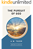 The Pursuit of God (AmazonClassics Edition)