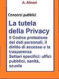 La tutela della Privacy - Sintesi aggiornata per concorsi publici