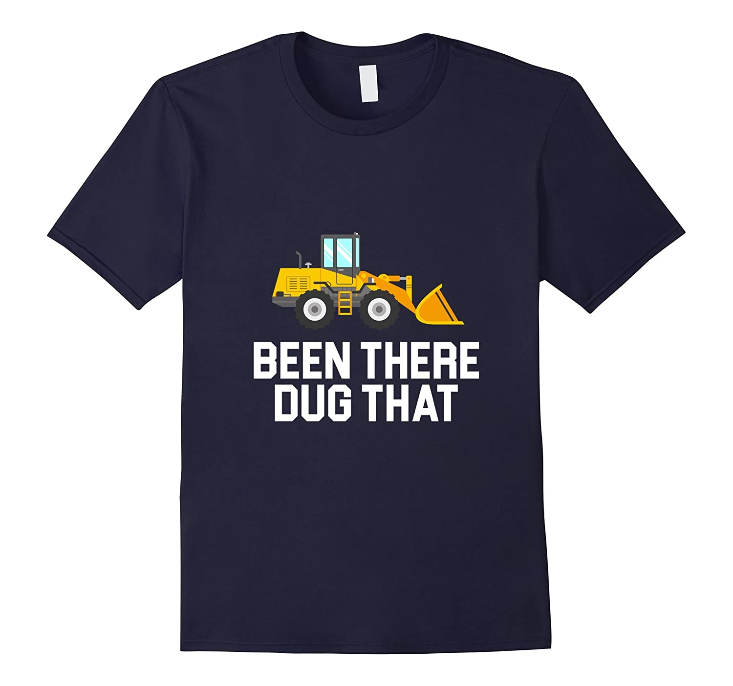 Been There Dug That Construction Adults Kids T-Shirt-Vaci