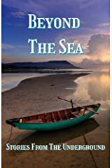 Beyond the Sea: Stories from The Underground Kindle Edition