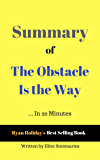 Summary of The Obstacle Is the Way: by Ryan Holiday