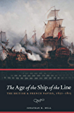 The Age of the Ship of the Line: The British & French Navies, 1650–1815
