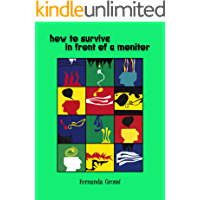 HOW TO SURVIVE IN FRONT OF A MONITOR: movement strategies in everyday life (English Edition)